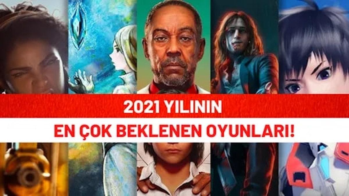2021 Yılının En Çok Beklenen Oyunları