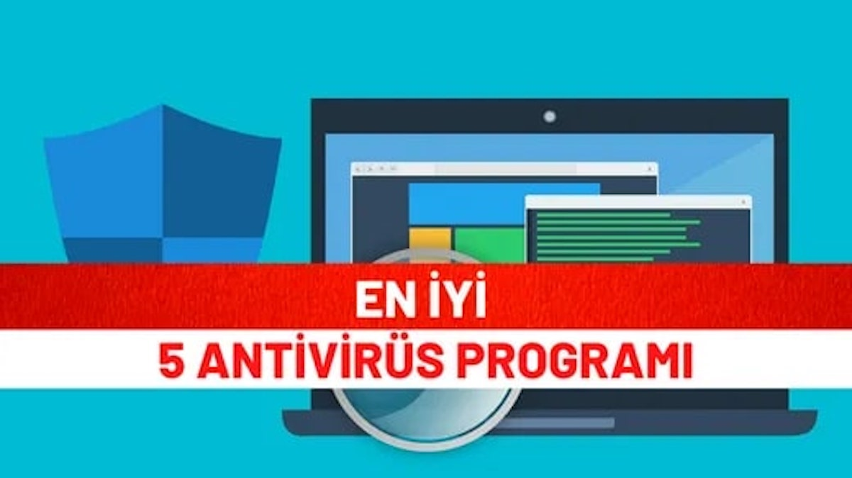 En İyi 5 Antivirüs Programı